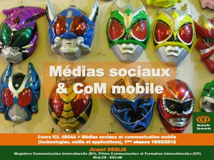 Médias sociaux                   & CoM mobile             Cours ICL 4B04A > Médias sociaux et communication mobile        ...