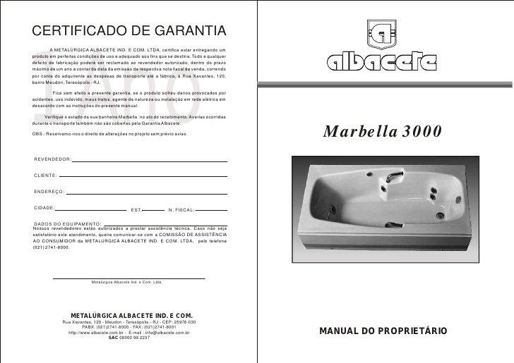 CERTIFICADO DE GARANTIA1 Ano        A METALÚRGICA ALBACETE IND. E COM. LTDA, certifica estar entregando umproduto em perfe...