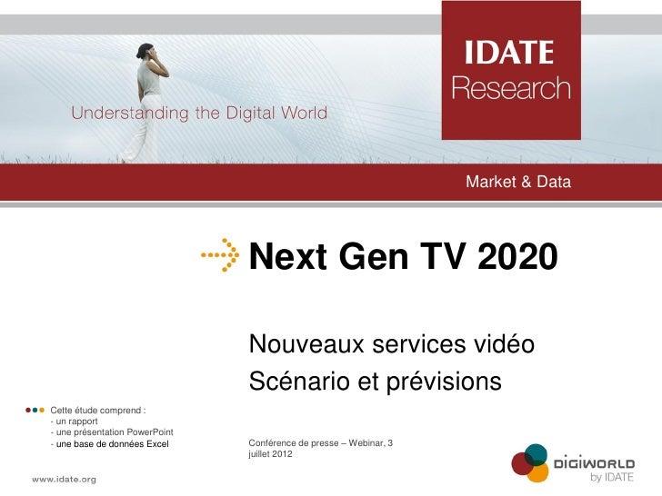 Market & Data                                    Next Gen TV 2020                                    Nouveaux services vid...