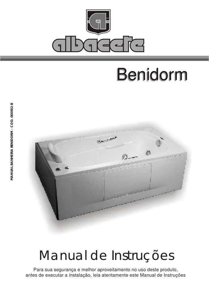 BenidormMANUAL BANHEIRA BENIDORM - COD. 000002-B                                                 Manual de Instruções     ...