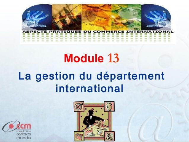 Module 13 La gestion du département international