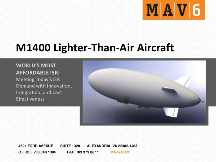 M1400 Lighter-Than-Air AircraftWORLD'S MOSTAFFORDABLE ISR:Meeting Today's ISRDemand with Innovation,Integration, and CostE...