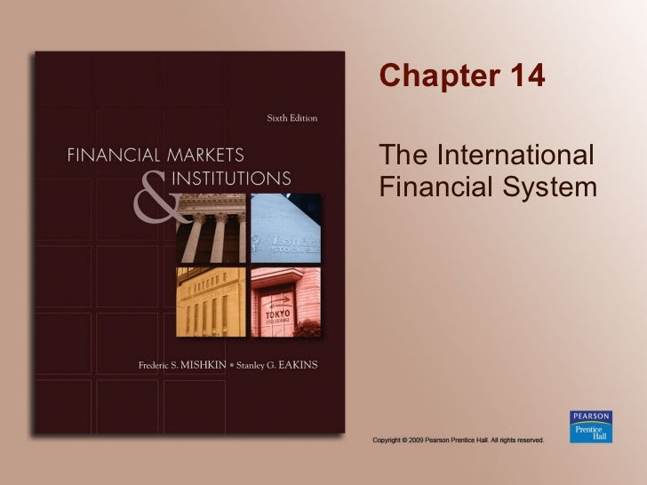 Chapter 14 The International  Financial System
