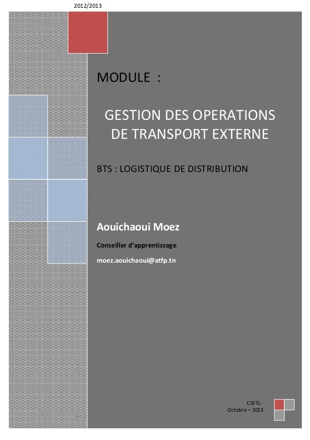 2 Gestion des transports externes http://www.logistiquetn.me.ma CSFTL Aouichaoui Moez MODULE : GESTION DES OPERATIONS DE T...