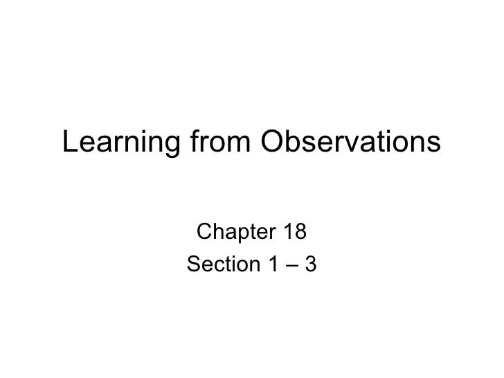 Learning from Observations         Chapter 18        Section 1 – 3