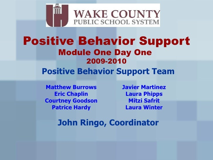 Positive Behavior Support        Module One Day One                2009-2010   Positive Behavior Support Team    Matthew B...