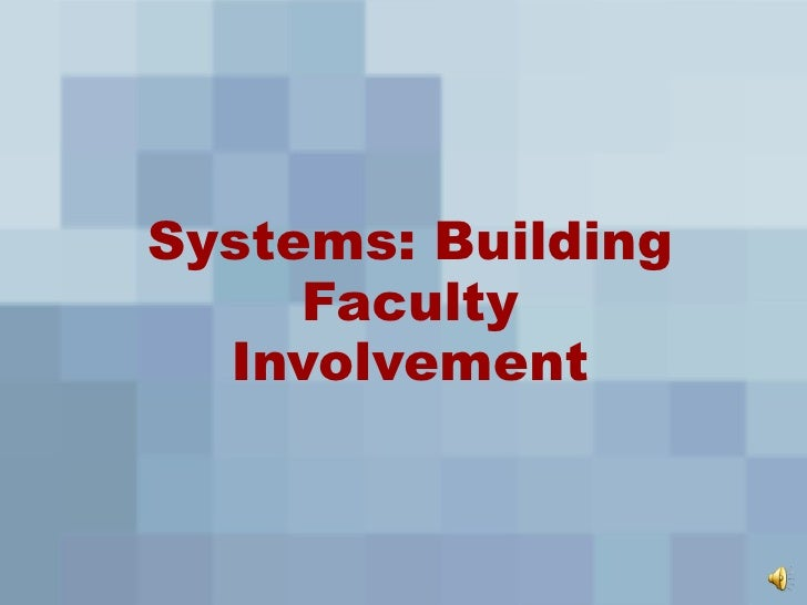 Systems: Building Faculty Involvement