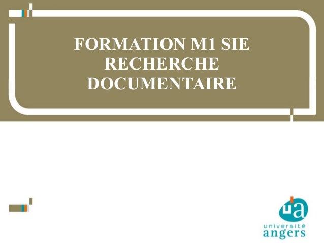 FORMATION M1 SIE RECHERCHE DOCUMENTAIRE  1  10/02/14 Service Commun de la Documentation