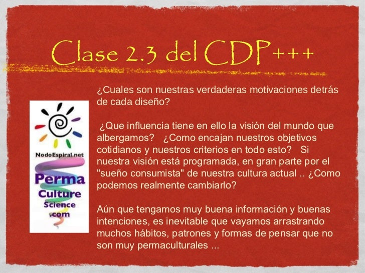 Clase 2.3 del CDP+++ ¿Cuales son nuestras verdaderas motivaciones detrás de cada diseño?  ¿Que influencia tiene en ello l...