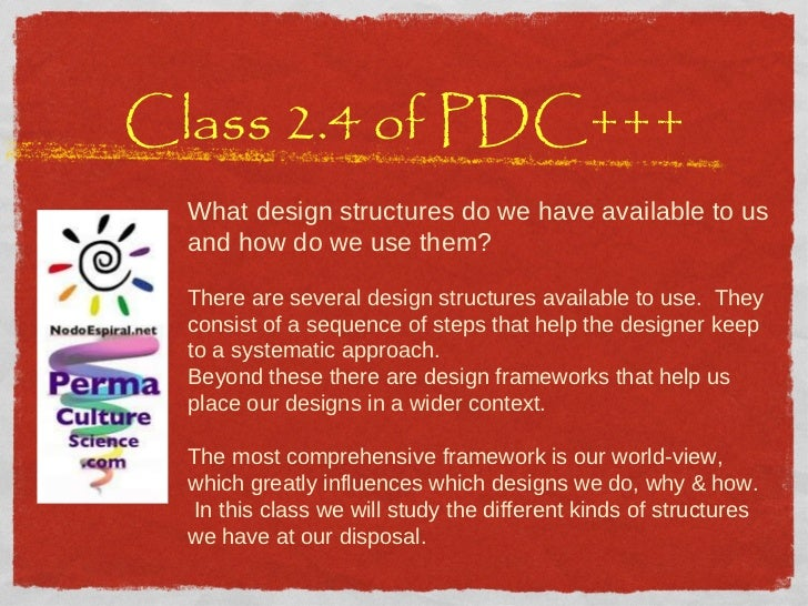 Class 2.4 of PDC+++ What design structures do we have available to us and how do we use them? There are several design str...