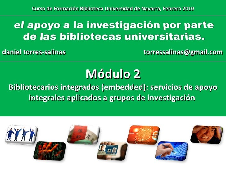 M2.Curso Apoyo Investigación Bibliotecas. Bibliotecarios integrados (embedded): servicios de apoyo integrales aplicados a grupos de investigación