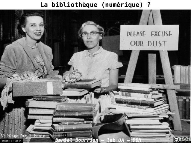 Daniel Bourrion – lab'UA – DDNImages : Flickr La bibliothèque (numérique)? BY Musgo Dumui_Momio