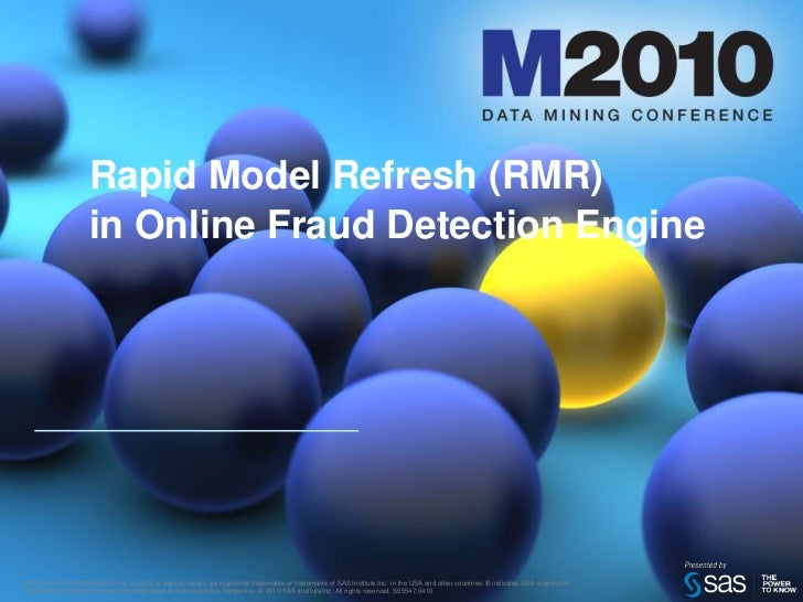 Rapid Model Refresh (RMR)in Online Fraud Detection Engine<br />SAS and all other SAS Institute Inc. product or service nam...