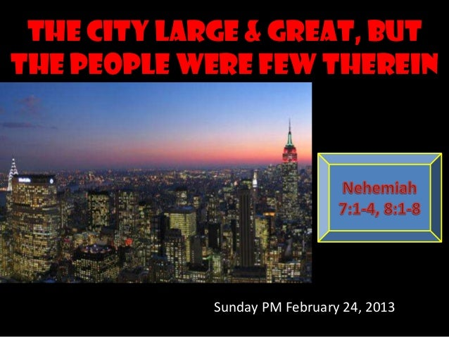 The city large & great, butthe people were few therein             Sunday PM February 24, 2013