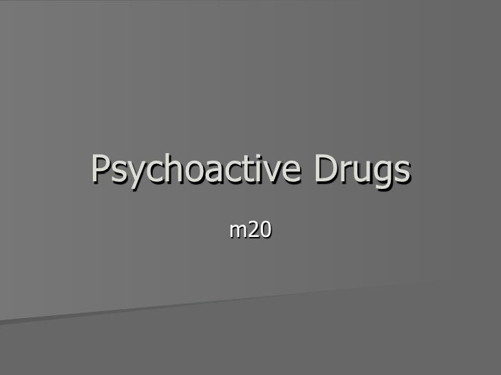 Psychoactive Drugs       m20