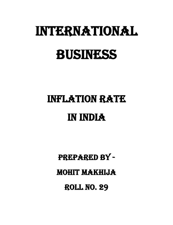 International  Business Inflation rate    In India  Prepared by -  Mohit makhija    Roll no. 29