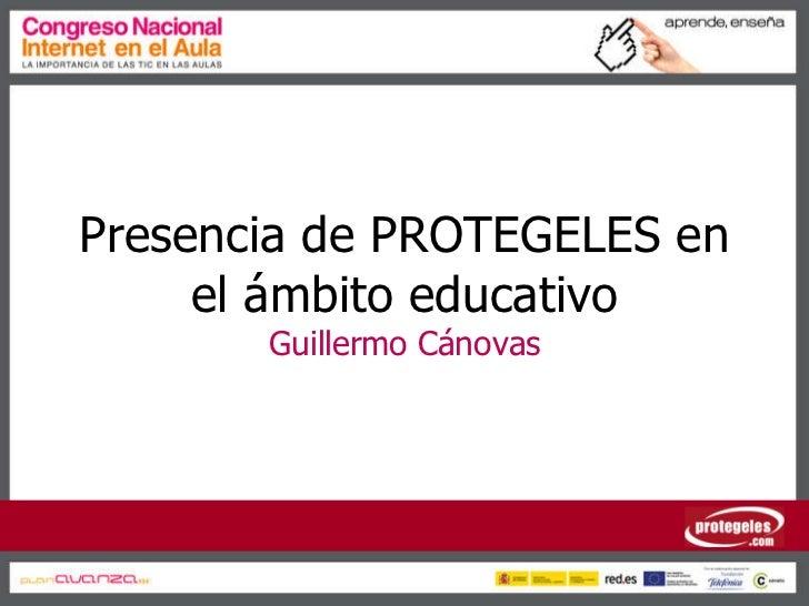 Guillermo Cánovas - Presencia de PROTEGELES en el ámbito educativo