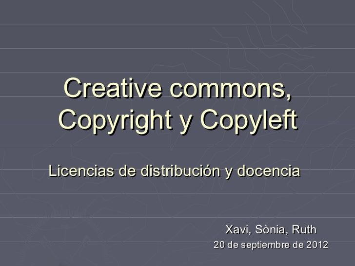 Creative commons, Copyright y CopyleftLicencias de distribución y docencia                         Xavi, Sònia, Ruth      ...