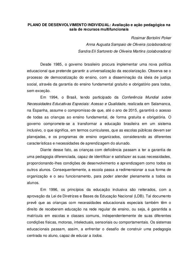PLANO DE DESENVOLVIMENTO INDIVIDUAL: Avaliação e ação pedagógica na sala de recursos multifuncionais Rosimar Bortolini Pok...