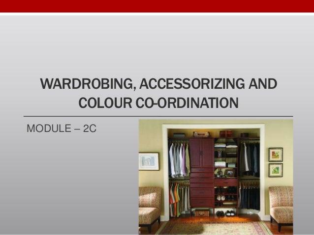 WARDROBING, ACCESSORIZING AND COLOUR CO-ORDINATION MODULE – 2C
