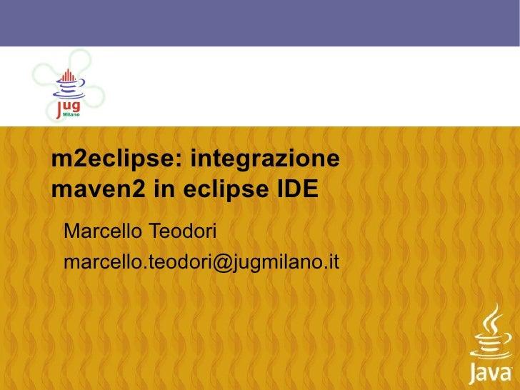 m2eclipse: integrazione maven2 in eclipse IDE