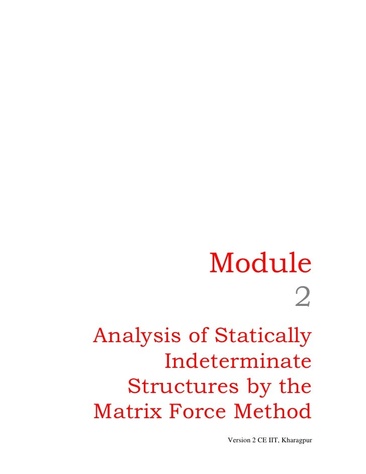 Module                2Analysis of Statically      Indeterminate  Structures by theMatrix Force Method             Version...