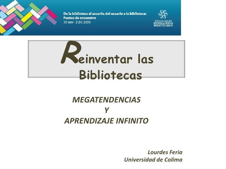 XV Coloquio 2009 / Reinventar las bibliotecas: megatendencias y aprendizaje infinito