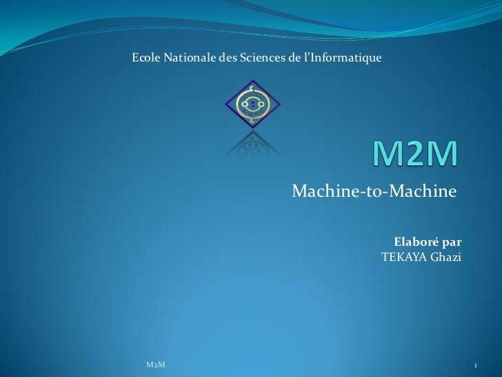 Ecole Nationale des Sciences de l'Informatique                             Machine-to-Machine                             ...