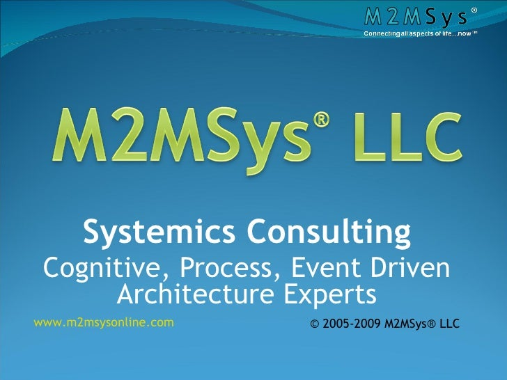 Systemics Consulting Cognitive, Process, Event Driven Architecture Experts