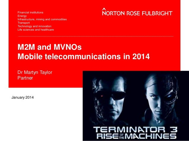 M2M and MVNOs Mobile telecommunications in 2014 Dr Martyn Taylor Partner  January 2014