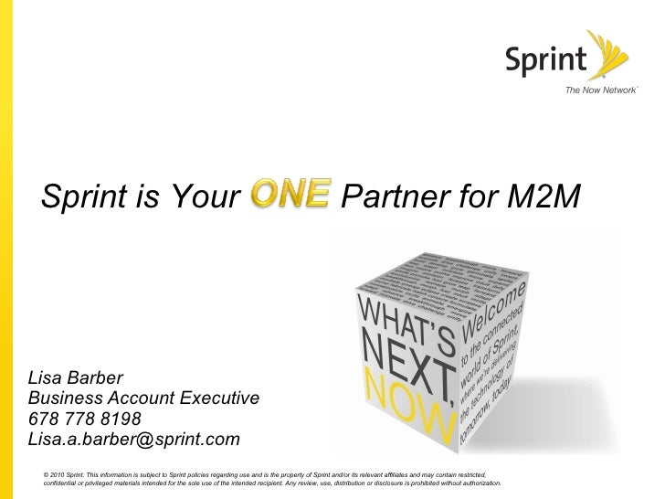 Lisa Barber Business Account Executive 678 778 8198 [email_address] Sprint is Your   Partner for M2M