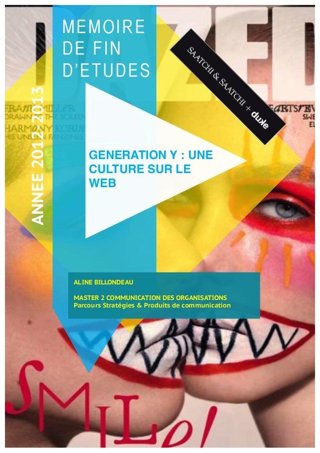M E M O I R E  D E F I N  D ' E T U D E S  ANNEE 2012-2013  GENERATION Y : UNE  CULTURE SUR LE  WEB  ALINE BILLONDEAU  MAS...