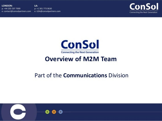 Overview of M2M Team Part of the Communications Division