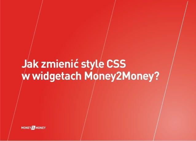 Jak zmienić style CSS w widgetach Money2Money?