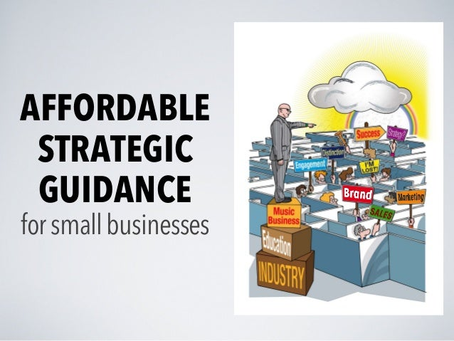 AFFORDABLE STRATEGIC GUIDANCE forsmallbusinesses