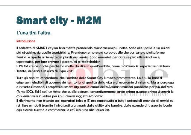 Smart city (M2M) L'una tira l'altra.