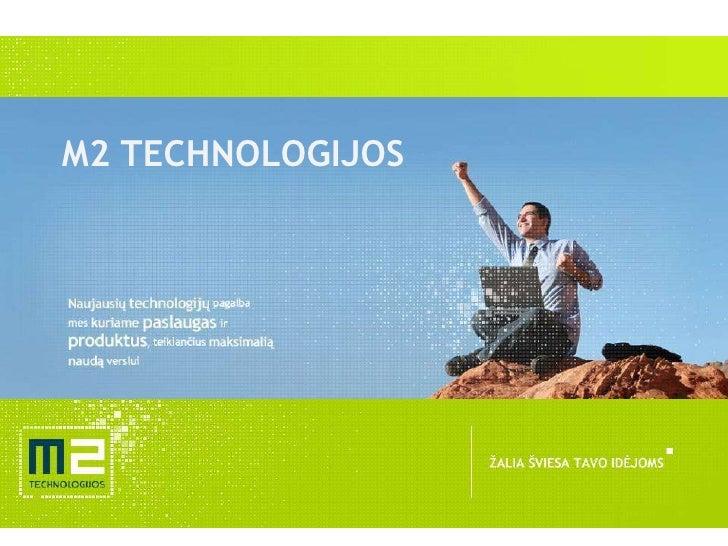 M2 TECHNOLOGIJOS<br />