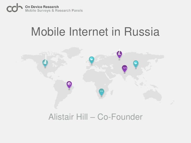 Mobile Internet in Russia        Alistair Hill – Co-Founder
