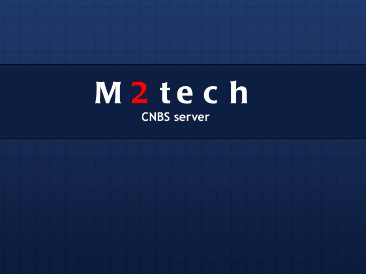 M 2 te c h  CNBS server