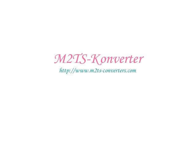 M2TS-Konverter http://www.m2ts-converters.com