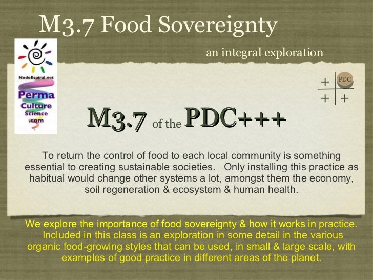 M3.7  PDC+++ <ul><li>To return the control of food to each local community is something essential to creating sustainable ...