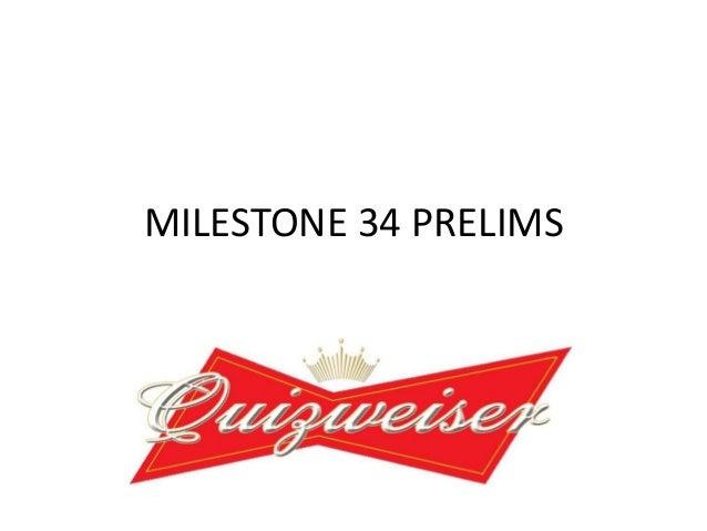 MILESTONE 34 PRELIMS