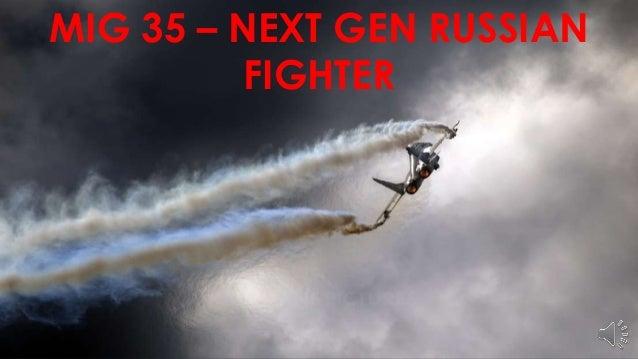 MIG 35 – NEXT GEN RUSSIAN FIGHTER