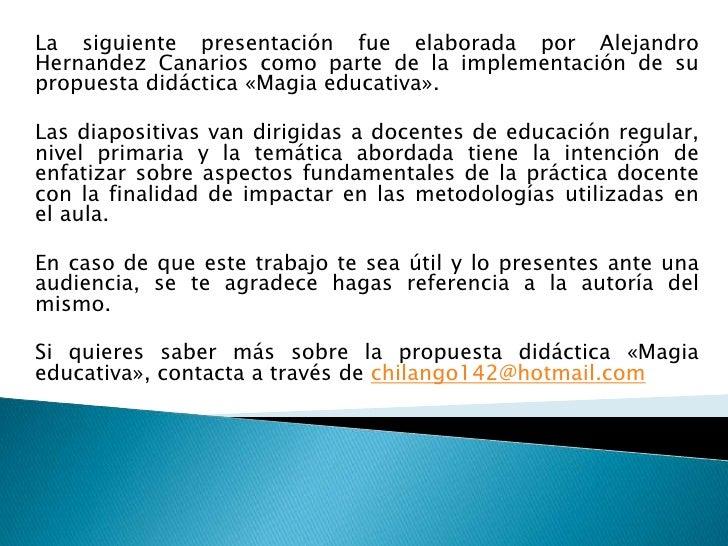 La siguiente presentación fue elaborada por AlejandroHernandez Canarios como parte de la implementación de supropuesta did...