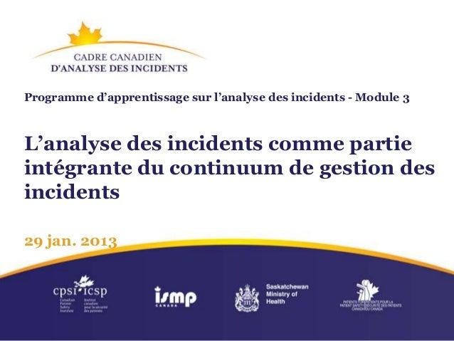 Programme d'apprentissage sur l'analyse des incidents - Module 3L'analyse des incidents comme partieintégrante du continuu...
