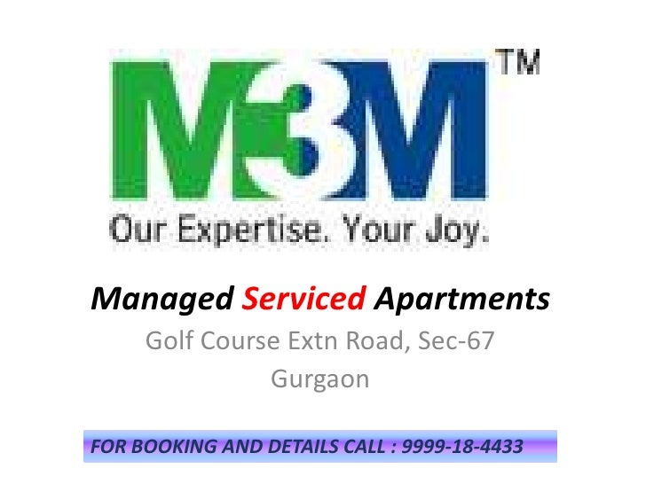 Managed Serviced Apartments     Golf Course Extn Road, Sec-67               GurgaonFOR BOOKING AND DETAILS CALL : 9999-18-...