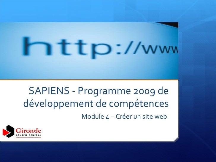 SAPIENS - Programme 2009 de développement de compétences Module 4 – Créer un site web