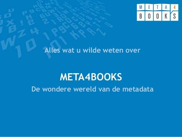 META4BOOKS Alles wat u wilde weten over De wondere wereld van de metadata