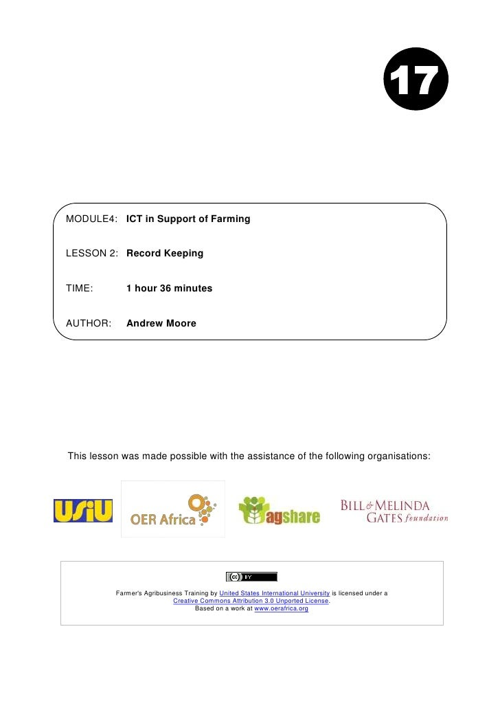 17MODULE4: ICT in Support of FarmingLESSON 2: Record KeepingTIME:        1 hour 36 minutesAUTHOR:      Andrew MooreThis le...