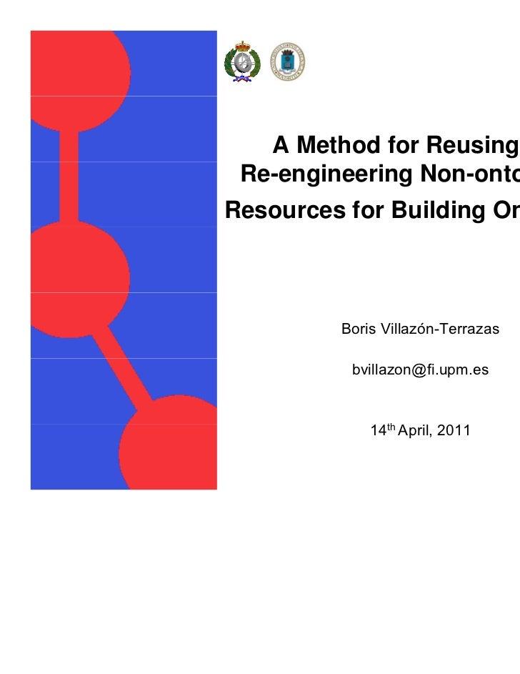 A Method for Reusing and Re-engineering Non-ontologicalResources for Building Ontologies         Boris Villazón-Terrazas  ...